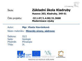 Autor: Mgr. Vlasta Havránková Název materiálu: Minerály sírany, sádrovec Šablona:III/2