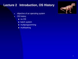 Lecture 2   Introduction, OS History