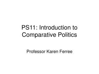 PS11: Introduction to Comparative Politics