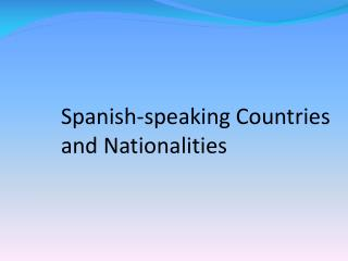 Spanish-speaking Countries and Nationalities