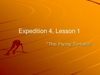 """""""The Flying Tomato"""""""