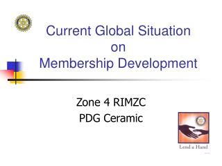 Current Global Situation  on  Membership Development