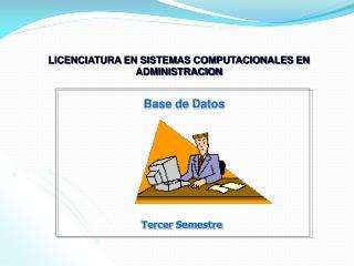LICENCIATURA EN SISTEMAS COMPUTACIONALES EN ADMINISTRACION