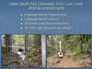 Lower South Fork Clearwater River/ Lolo Creek 2010 Accomplishments
