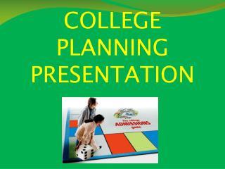 COLLEGE        PLANNING     PRESENTATION
