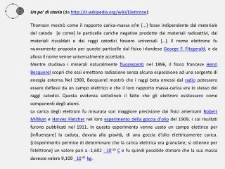 Un po' di storia  (da  http ://it.wikipedia/wiki/Elettrone ):