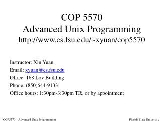 COP 5570 Advanced Unix Programming cs.fsu/~xyuan/cop5570