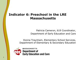 Indicator 6: Preschool in the LRE                     Massachusetts