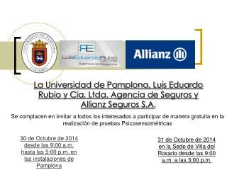 30 de Octubre de 2014 desde las 9:00 a.m. hasta las 5:00 p.m. en las instalaciones de Pamplona