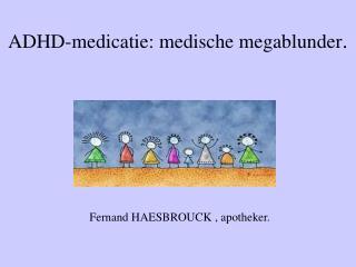 ADHD-medicatie: medische megablunder.