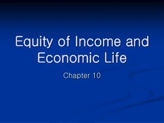 Equity of Income and Economic Life