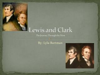 Lewis and Clark  The Journey Through the West