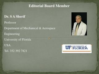 Dr. S A  Sherif Professor Department of Mechanical & Aerospace  Engineering University of  Florida