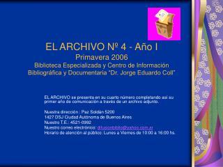 EL ARCHIVO N  4 - A o I Primavera 2006 Biblioteca Especializada y Centro de Informaci n Bibliogr fica y Documentaria  Dr