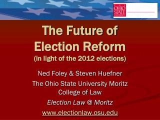 The Future of  Election Reform (in light of the 2012 elections)