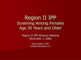 Region II IPP Screening Among Females Age 30 Years and Older