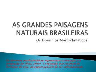 AS GRANDES PAISAGENS NATURAIS BRASILEIRAS