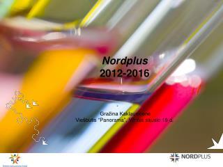 """Nordplu s 201 2- 20 16 Gražina Kaklauskienė Viešbutis """"Panorama"""", Vilnius sausio 19 d."""