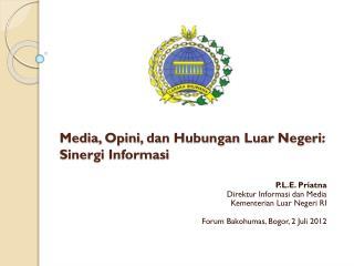 Media,  Opini ,  dan Hubungan Luar Negeri :  Sinergi Informasi