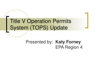 Title V Operation Permits System (TOPS) Update