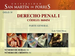 DERECHO PENAL I C�DIGO: 060454