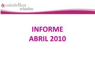 INFORME  ABRIL 2010