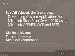 Its All About the Services: Developing Custom Applications for Microsoft SharePoint Server 2010 Using Microsoft ASP, WCF