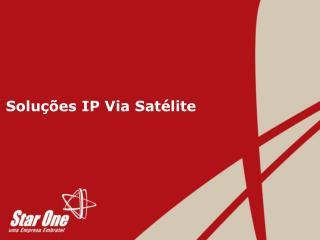 Soluções IP Via Satélite