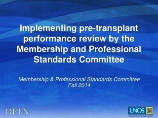 Membership & Professional Standards Committee Fall 2014