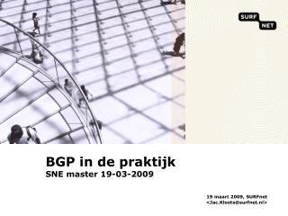 BGP in de praktijk SNE master 19-03-2009