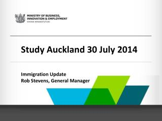 Study Auckland 30 July 2014 Immigration  Update  Rob Stevens, General Manager
