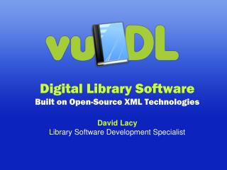 Digital Library Software Built on Open-Source XML Technologies