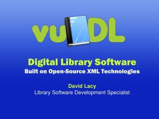 Digital Library Software Built on Open-Source XML Technologies