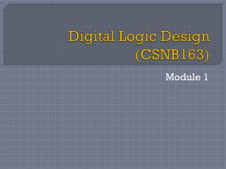 Digital Logic Design (CSNB163)