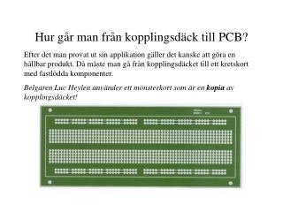 Hur går man från kopplingsdäck till PCB?