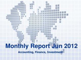 Monthly Report Jun 2012