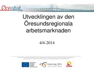 Utvecklingen av den Öresundsregionala arbetsmarknaden