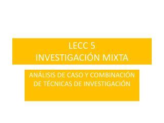 LECC 5 INVESTIGACI N MIXTA
