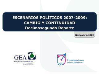 ESCENARIOS POLÍTICOS 2007-2009:  CAMBIO Y CONTINUIDAD Decimosegundo Reporte