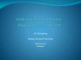 Urbanization in China: Population and Land