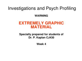 Investigations and Psych Profiling