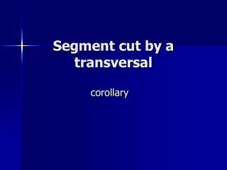 Segment cut by a transversal