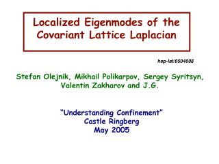 Localized Eigenmodes of the Covariant Lattice Laplacian