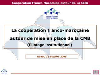 La coopération franco-marocaine autour de mise en place de la CMB (Pilotage institutionnel)