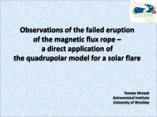 O bservations  of the failed eruption  of the magnetic flux rope �  a direct application of
