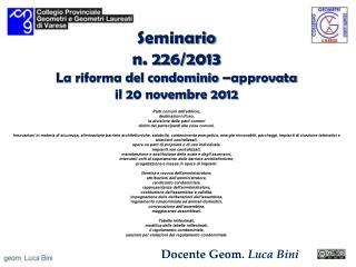 Seminario n. 226/2013 La riforma del condominio –approvata  il 20 novembre 2012