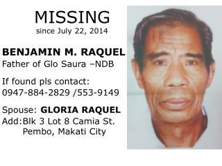 BENJAMIN M. RAQUEL Father of Glo Saura –NDB If found pls contact: 0947-884-2829 /553-9149