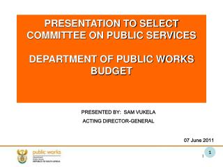 PRESENTATION TO SELECT COMMITTEE ON PUBLIC SERVICES DEPARTMENT OF PUBLIC WORKS BUDGET