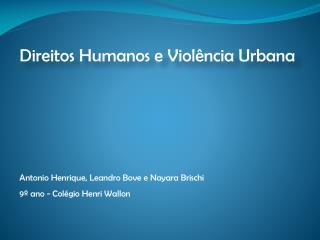 Direitos Humanos e Violência Urbana