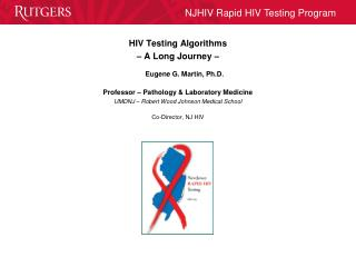 HIV Testing Algorithms  – A Long  Journey  – Eugene  G. Martin, Ph.D .